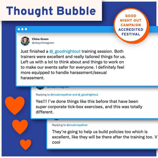We are chuffed to say that @thoughtbubblefestival is a Good Night Out accredited festival! 📖👩🎨  Thought Bubble is the Yorkshire Comic Art Festival taking place in November. It's a week long celebration of comics, illustration and more spread across the whole of Yorkshire, finishing in a huge two day comic convention in Harrogate.   Sharing some lovely feedback on the training from festival manager Chloe. A testament to the wonderful atmosphere created by our trainers Giulia and Golchehr 🤗.   Our accreditation programme has transformed hundreds of festivals, venues, bars, pubs and clubs into safer spaces to work and party. We provide a specialist policy, interactive training, positive posters and dedicated support afterwards.  Get in touch with us if you would like to find out more about training which currently takes place over Zoom ☎️ 💻.           #GoodNightOutCampaign #ConsentCulture #EndingHarassment #Grassroots #Feminism #Women #London #Music #TimesUp #Venue #Consent #Training #ThoughtBubble #ThoughtBubbleFestival