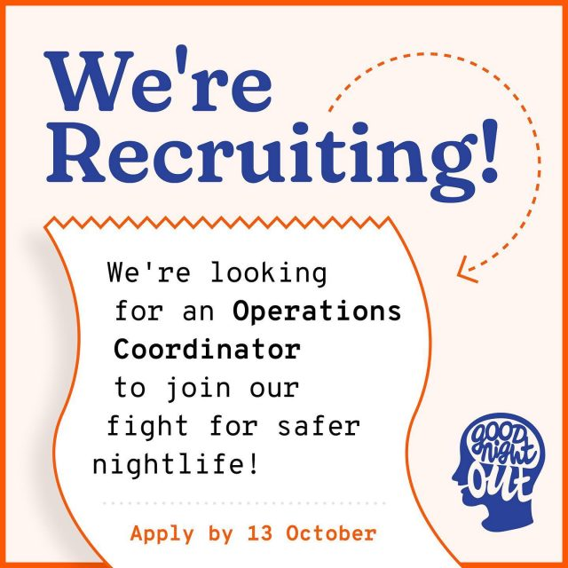 🚨JOB KLAXON🚨  We are seeking a part-time OPERATIONS COORDINATOR!  Wanna help build a unique community interest company and work in a non-hierarchical team? Interested in nightlife, gendered violence prevention, great at managing client relationships and finessing administrative systems? We would love to hear from you 💻 📞 📊 🗣️  In this role you'll co-manage a busy training pipeline, oversee core business processes and help build our gendered violence prevention projects and partnerships with venues, bars and many other nightlife organisations.  This is a part-time role on a distributed team based in London, UK. It's currently remote/hotdesk but weekly IRL presence in London is required as and when safe.   Applications close on Wednesday 13th October at 23:59  Please check out the link in our bio to apply ✌️  https://job.goodnightoutcampaign.org/      #GoodNightOutCampaign #ConsentCulture #EndingHarassment #Grassroots #Feminism #Women #London #Music #TimesUp #Venue #Consent #Training #CharityJobs #JobSearch