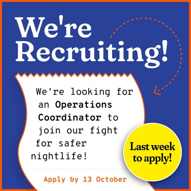 One week left to apply for the brand new role of OPERATIONS COORDINATOR.   Wanna help build a unique community interest company and work in a non-hierarchical team? Interested in nightlife, gendered violence prevention, great at managing client relationships and finessing administrative systems? We would love to hear from you 💻 📞 📊 🗣️  In this role you'll co-manage a busy training pipeline, oversee core business processes and help build our gendered violence prevention projects and partnerships with venues, bars and many other nightlife organisations.  This is a part-time role on a distributed team based in London, UK. It's currently remote/hotdesk but weekly IRL presence in London is required as and when safe.   Applications close on Wednesday 13th October at 23:59  Please check out the link in our bio to apply ✌️  https://job.goodnightoutcampaign.org/     #GoodNightOutCampaign #ConsentCulture #EndingHarassment #Grassroots #Feminism #Women #London #Music #TimesUp #Venue #Consent  #Training #CharityJobs #JobSearch #QueerJobs